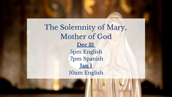 Mass Times for Mary, Mother of God Feast Day