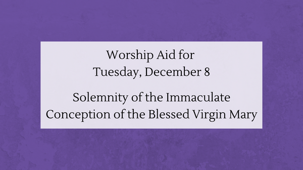 Worship Aid for the Solemnity of the Immaculate Conception of the Blessed Virgin Mary